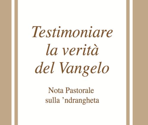 Testimoniare la verità del Vangelo – Nota Pastorale sulla 'ndrangheta