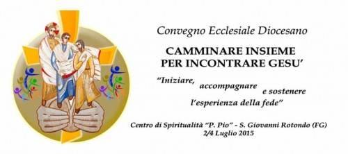 Convegno Ecclesiale Diocesano – San Giovanni Rotondo 2/4 Luglio 2015