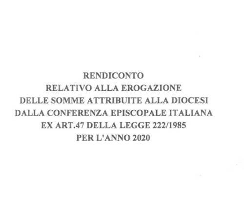 Rendiconto relativo alla erogazione delle somme attribuite alla Diocesi dalla Conferenza Episcopale Italiana per l'anno 2020